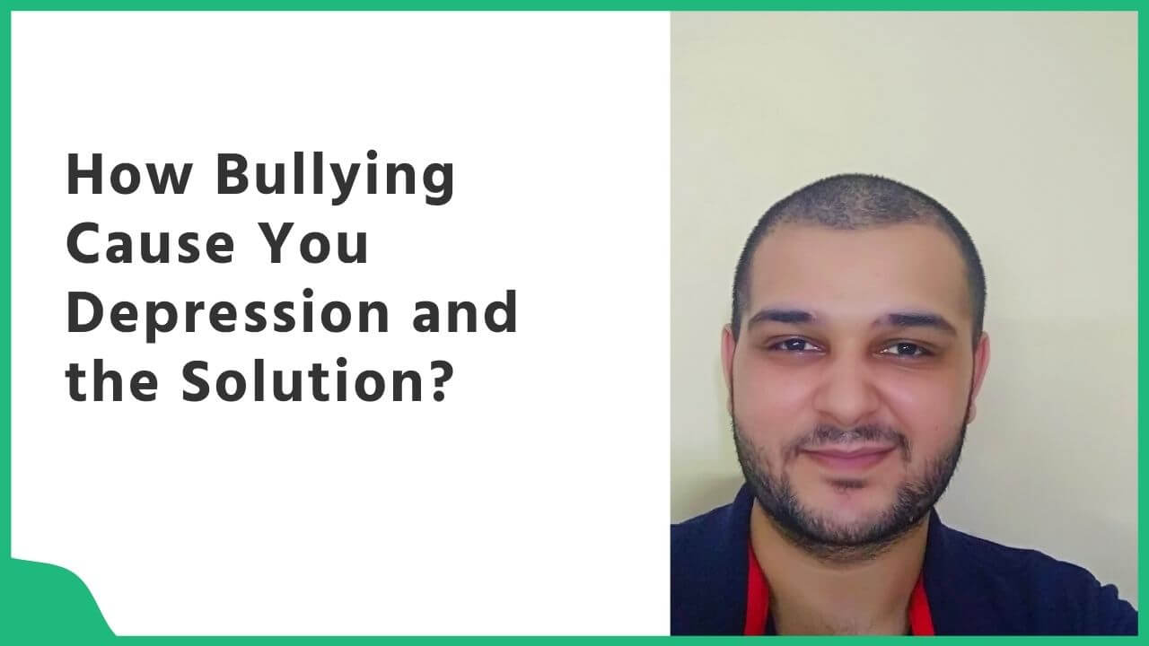 How Bullying Cause You Depression and the Solution