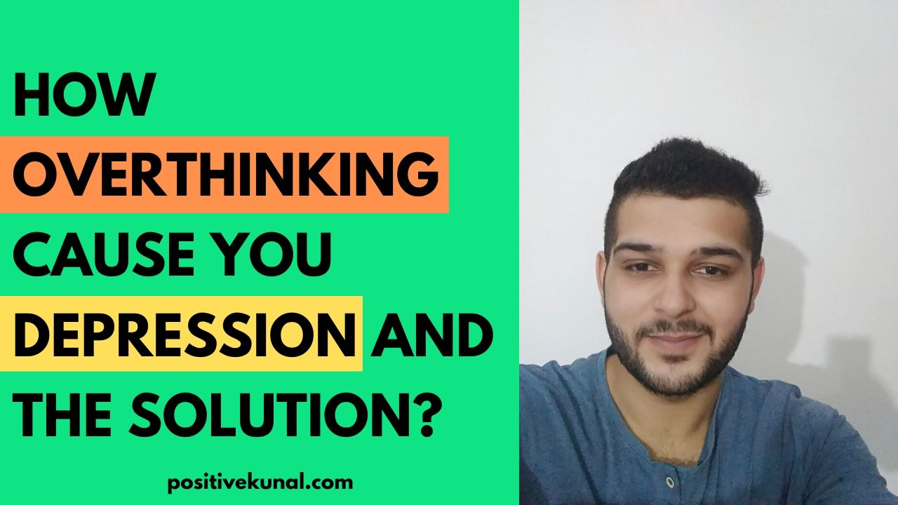 How Overthinking Cause you Depression and the Solution?