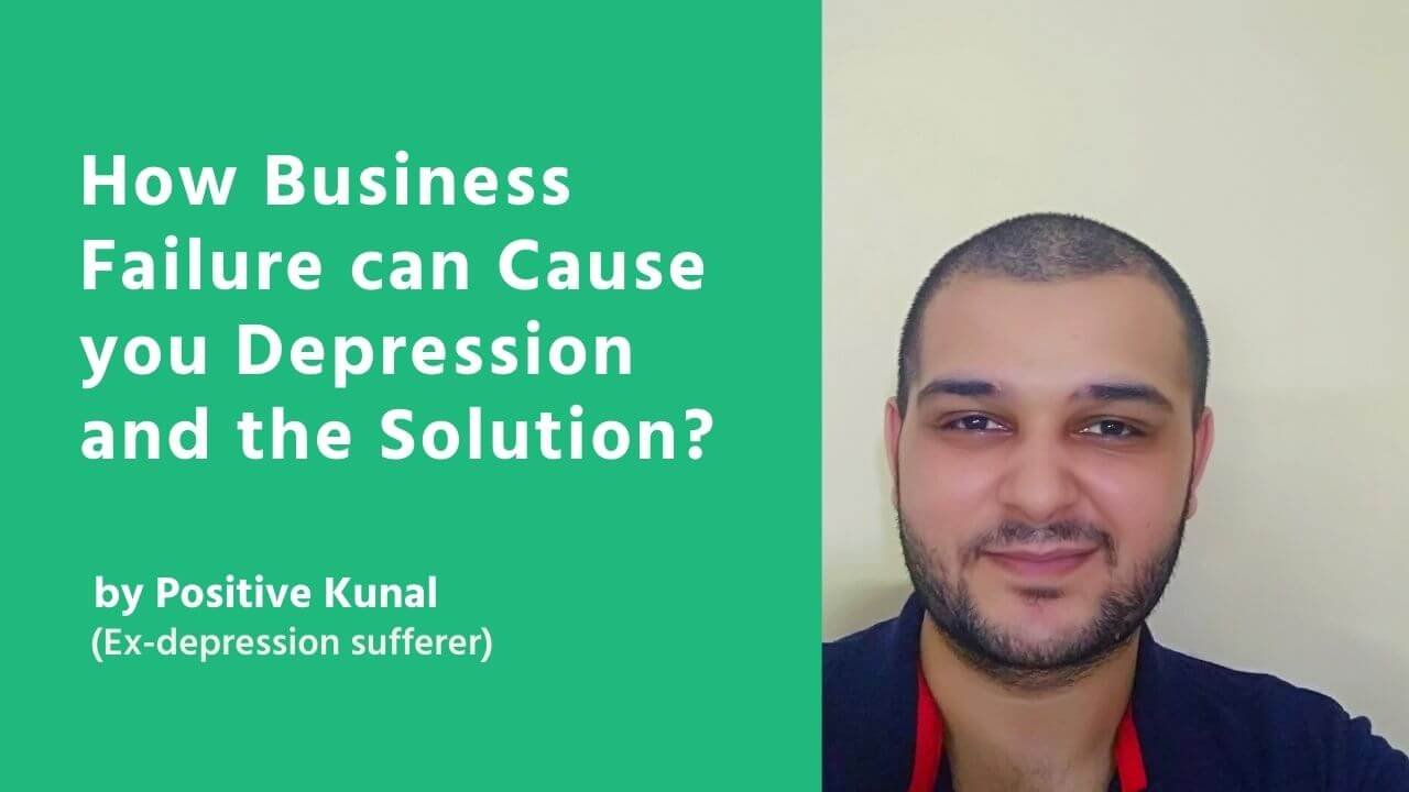 How Business Failure can Cause you Depression and the Solution