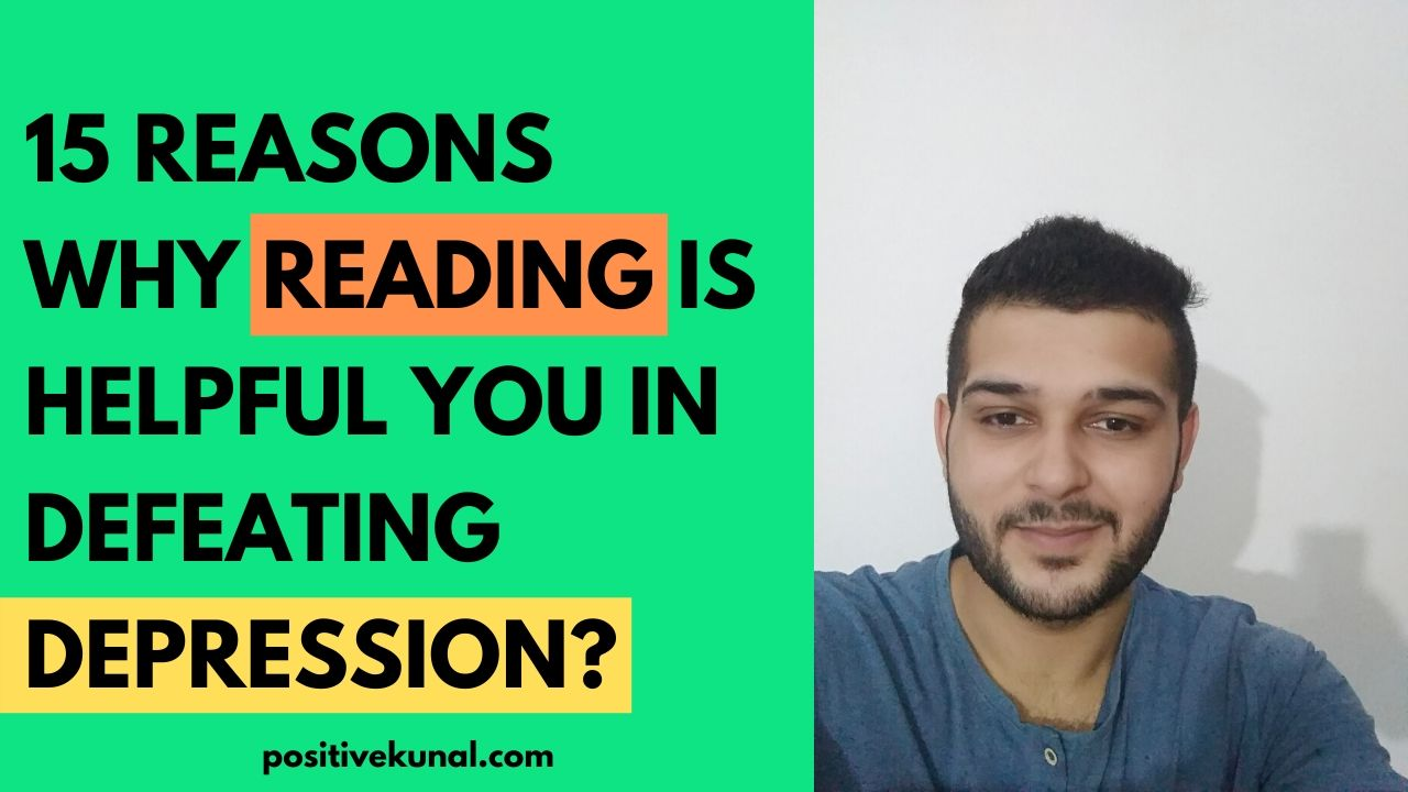 15 Reasons why Reading is Helpful you in Defeating Depression?