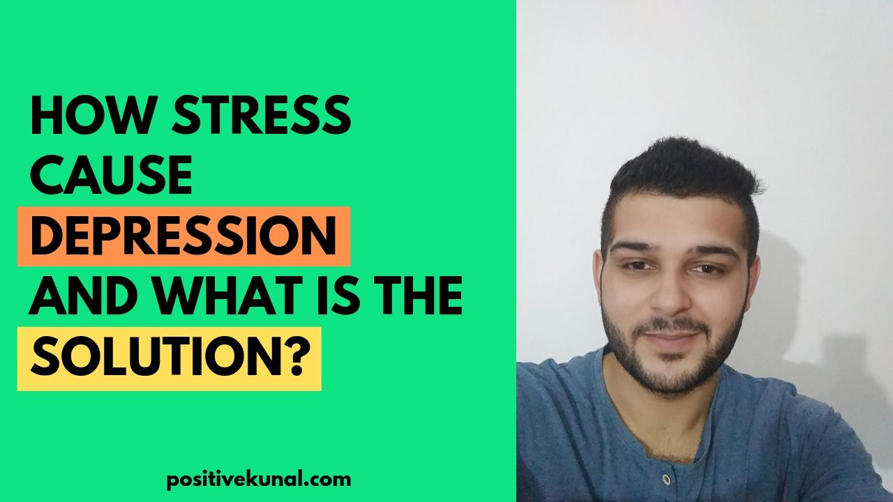 How Stress Cause you depression and the Solution