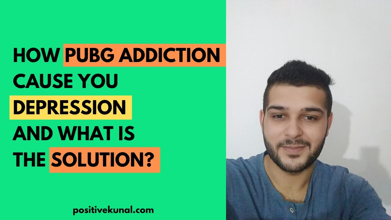 How PUBG Addiction Cause you Depression and the Solution?